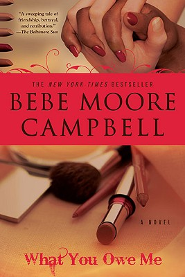 Click for more detail about What You Owe Me by Bebe Moore Campbell