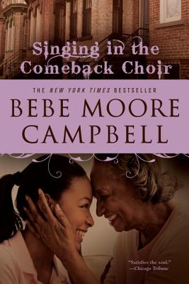 Click for more detail about Singing in the Comeback Choir by Bebe Moore Campbell