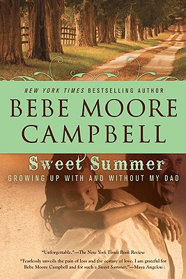 Click for more detail about Sweet Summer: Growing Up With and Without My Dad by Bebe Moore Campbell