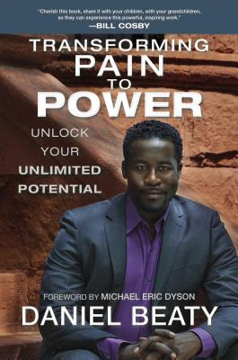 Click for more detail about Transforming Pain To Power: Unlock Your Unlimited Potential by Daniel Beaty