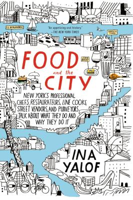 Click for more detail about Food and the City by Ina Yalof