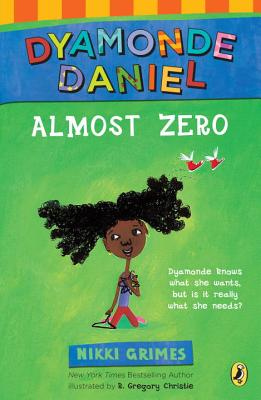 Click for more detail about Almost Zero: A Dyamonde Daniel Book by Nikki Grimes