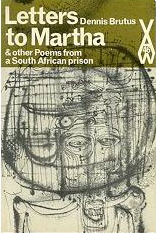 Click for more detail about Letters to Martha & other Poems from a South African prison (African writers series, 46) by Dennis Brutus