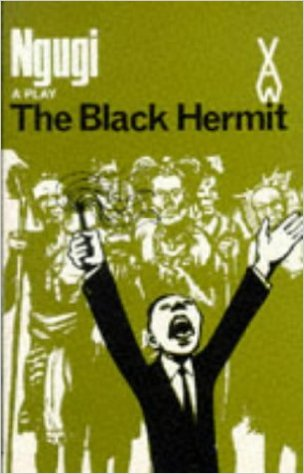 Click for more detail about The Black Hermit (Heinemann African Writers Series) by Ngũgĩ wa Thiong'o
