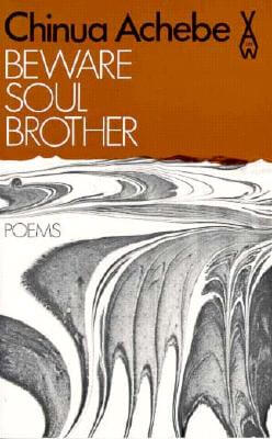 Click for more detail about Beware Soul Brother by Chinua Achebe