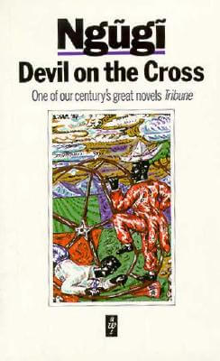 Click for more detail about Devil On The Cross (Heinemann African Writers Series) by Ngũgĩ wa Thiong'o