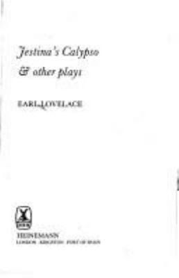 Click for more detail about Jestina's Calypso and Other Plays (Caribbean Writers Series) by Earl Lovelace