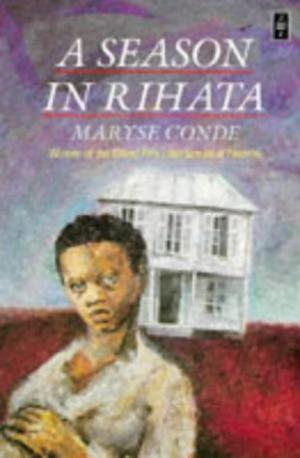 Click for more detail about A season in Rihata (Caribbean writers series) by Maryse Conde