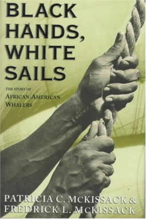Click for more detail about Black Hands, White Sails by Patricia C. McKissack and Fredrick. McKissack