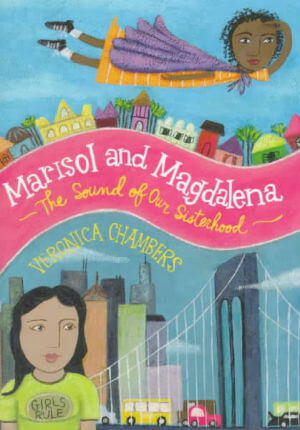 Click for a larger image of Marisol and Magdalena: The Sound of Our Sisterhood
