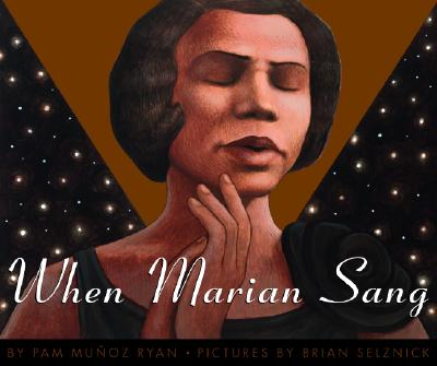 Click for more detail about When Marian Sang: The True Recital of Marian Anderson by Pam Munoz Ryan