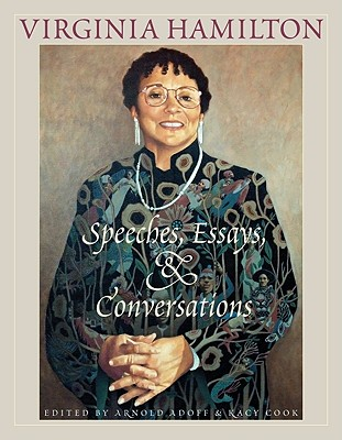 Click for more detail about Virginia Hamilton: Speeches, Essays, And Conversations by Arnold Adoff and Kacy Cook