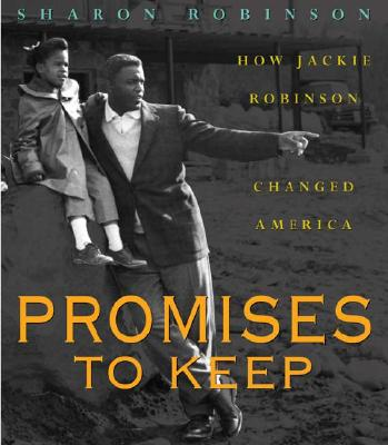 Click for more detail about Promises to Keep: How Jackie Robinson Changed America by Sharon Robinson