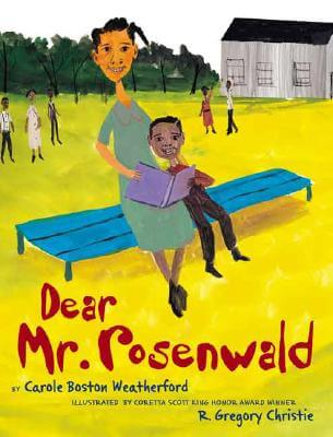 Click for more detail about Dear Mr. Rosenwald by Carole Boston Weatherford