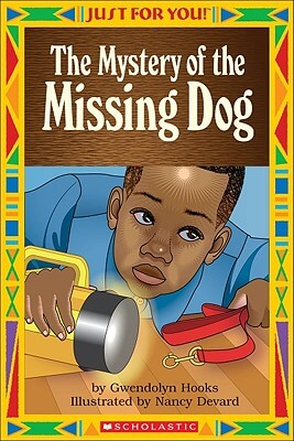 Click for more detail about The Mystery Of The Missing Dog (Just For You!) by Gwendolyn Hooks