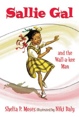Click for more detail about Sallie Gal And The Wall-a-kee Man by Shelia P. Moses