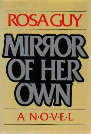 Click for more detail about Mirror of her own by Rosa Guy