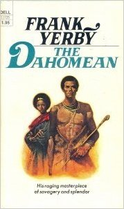Click for more detail about The Dahomean by Frank Yerby