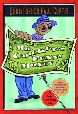 Click for more detail about Mr. Chickee's Funny Money by Christopher Paul Curtis