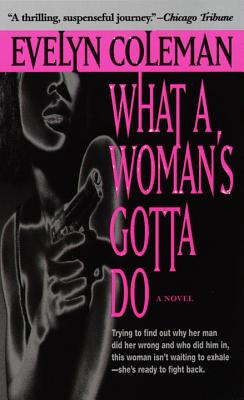 Click for more detail about What A Woman's Gotta Do by Evelyn Coleman