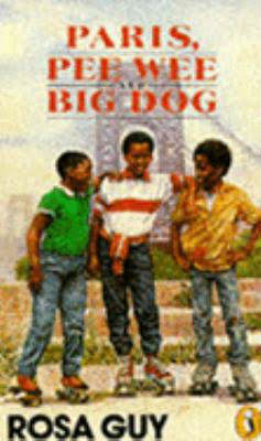 Click for more detail about Paris, Pee Wee and Big Dog by Rosa Guy