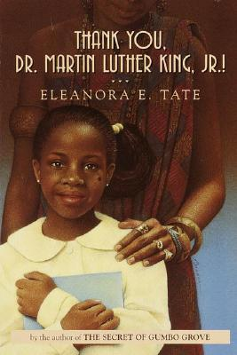 Click for more detail about Thank You, Dr. Martin Luther King, Jr.! by Eleanora E. Tate