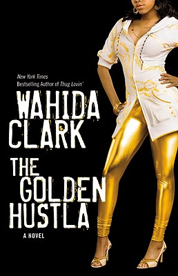 Click for more detail about The Golden Hustla by Wahida Clark
