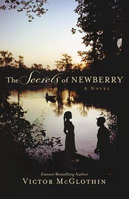 Click for more detail about The Secrets Of Newberry by Victor McGlothin