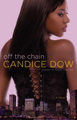 Click for more detail about Off the Chain by Candice Dow