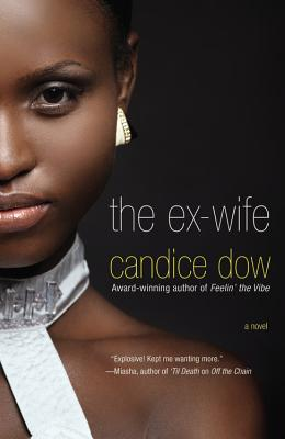 Click for more detail about The Ex-Wife by Candice Dow