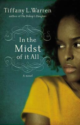 Book Cover In The Midst Of It All by Tiffany Warren