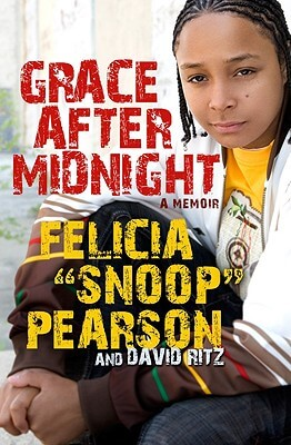 Click for more detail about Grace After Midnight: A Memoir by Felicia Pearson