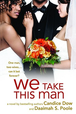Click for more detail about We Take This Man by Candice Dow and Daaimah S. Poole