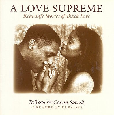 Click for more detail about A Love Supreme: Real Life Stories Of Black (African-American) Love by TaRessa Stovall