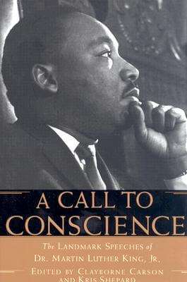 Click for more detail about A Call to Conscience: The Landmark Speeches of Dr. Martin Luther King, Jr. by Martin Luther King, Jr.