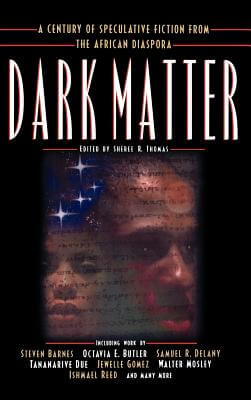Click for a larger image of Dark Matter: A Century of Speculative Fiction from the African Diaspora
