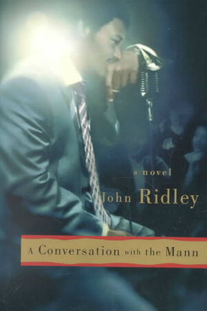 Click for more detail about A Conversation with the Mann by John Ridley