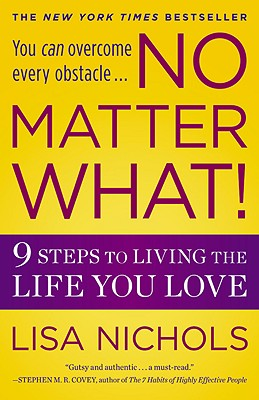 Book Cover No Matter What!: 9 Steps to Living the Life You Love by Lisa Nichols