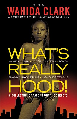 Click for more detail about What's Really Hood!: A Collection Of Tales From The Streets by Wahida Clark