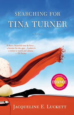 Click for more detail about Searching For Tina Turner by Jacqueline E. Luckett