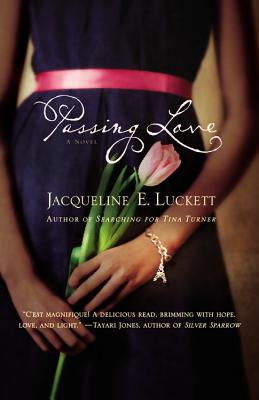 Click for more detail about Passing Love by Jacqueline E. Luckett