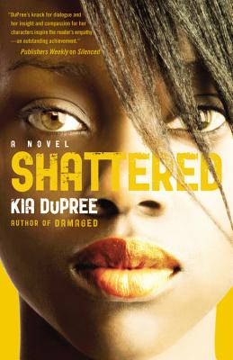 Click for more detail about Shattered by Kia DuPree