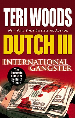 book cover Dutch III: International Gangster by Teri Woods