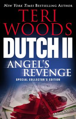 Click for more detail about Dutch Ii: Angel's Revenge (Dutch Trilogy) by Teri Woods