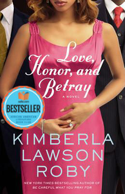 Click for more detail about Love, Honor, and Betray  (Reverend Curtis Black #8) by Kimberla Lawson Roby