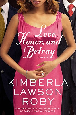 Click for more detail about Love, Honor, And Betray by Kimberla Lawson Roby
