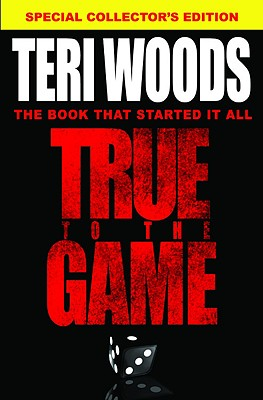 Click for more detail about True to the Game by Teri Woods