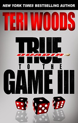 Book cover of True to the Game III by Teri Woods