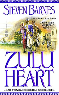 Click for a larger image of Zulu Heart: A Novel of Slavery and Freedom in an Alternate America