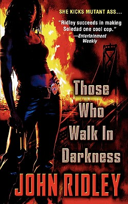 Click for more detail about Those Who Walk In Darkness by John Ridley